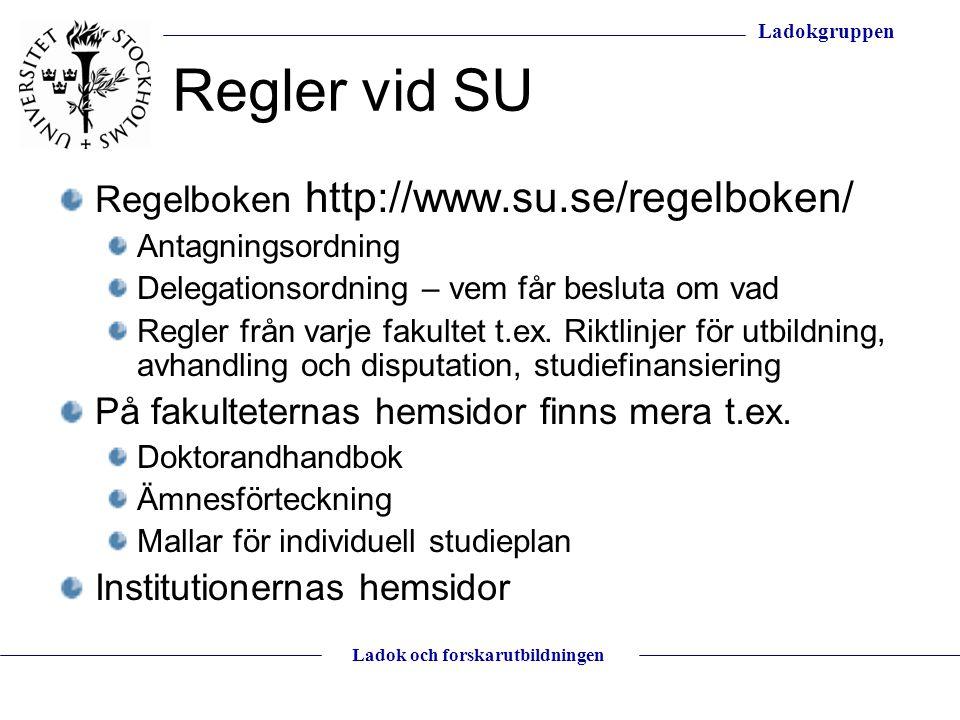 Regler vid SU Regelboken http://www.su.se/regelboken/