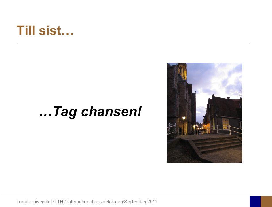 …Tag chansen! Till sist… 2010-01-20