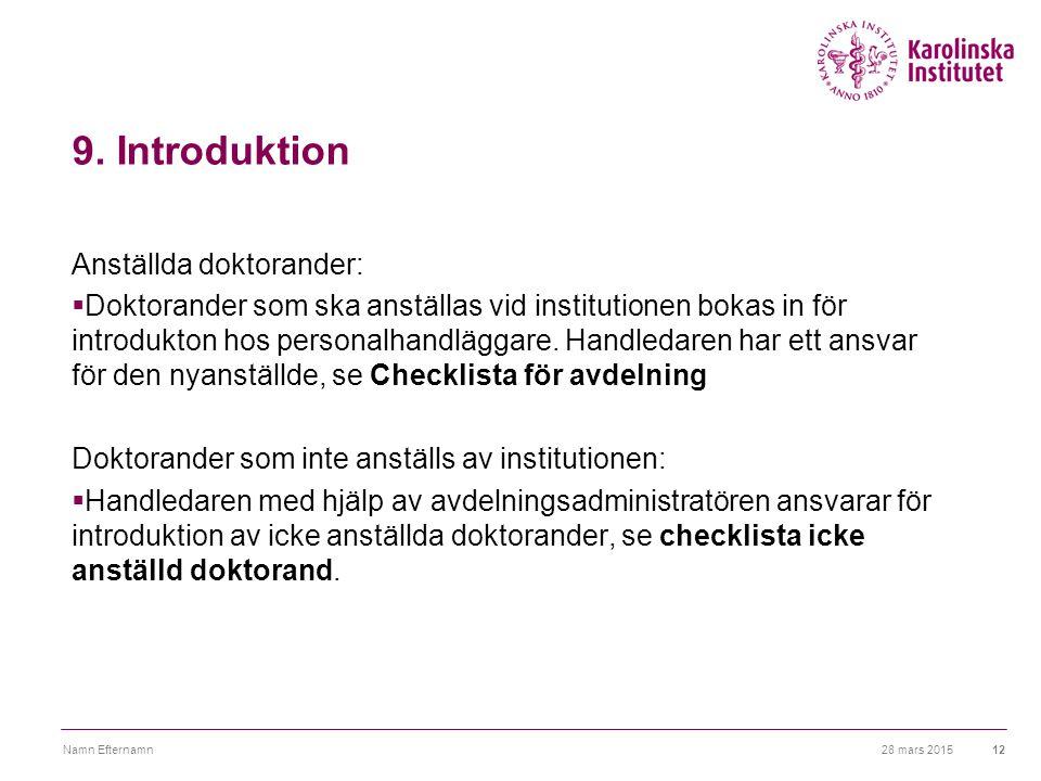 9. Introduktion Anställda doktorander: