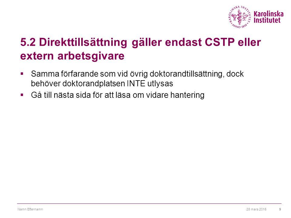 5.2 Direkttillsättning gäller endast CSTP eller extern arbetsgivare