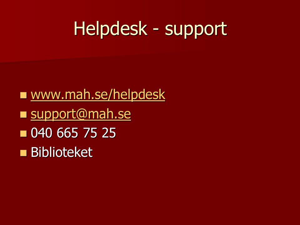 Helpdesk - support www.mah.se/helpdesk support@mah.se 040 665 75 25