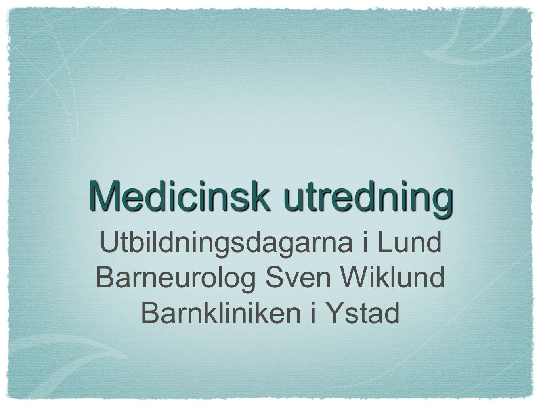 Medicinsk utredning Utbildningsdagarna i Lund