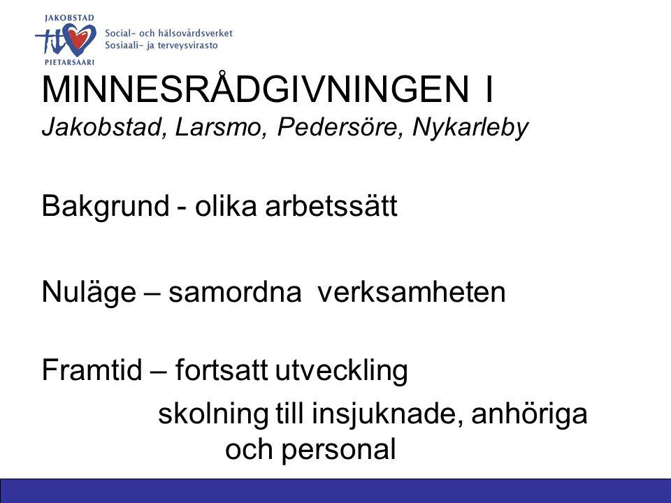 MINNESRÅDGIVNINGEN I Jakobstad, Larsmo, Pedersöre, Nykarleby
