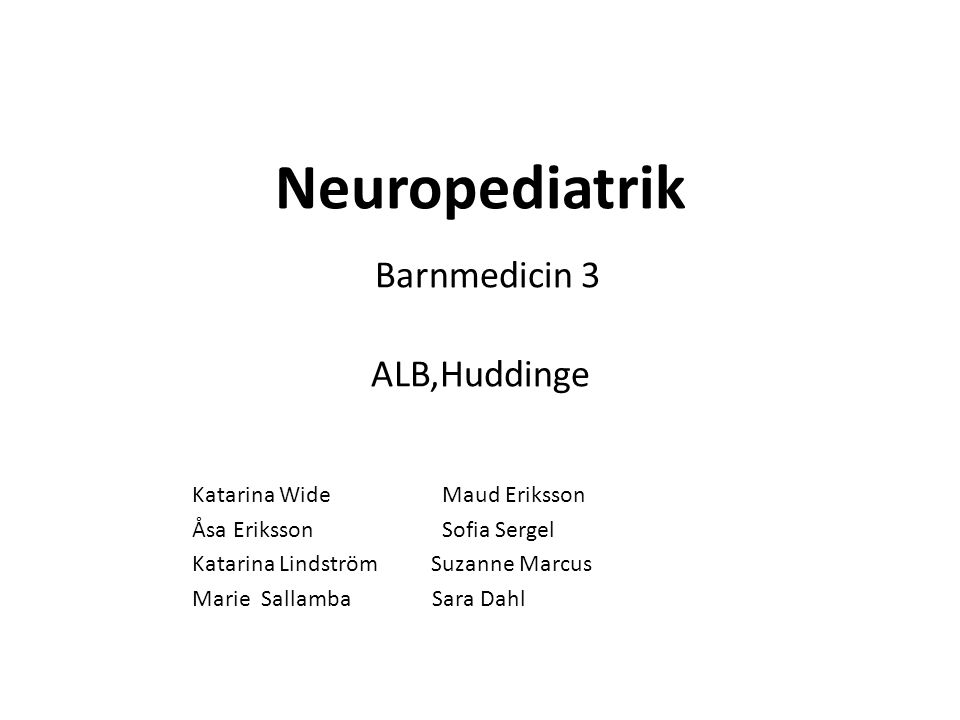 Neuropediatrik Barnmedicin 3 ALB,Huddinge