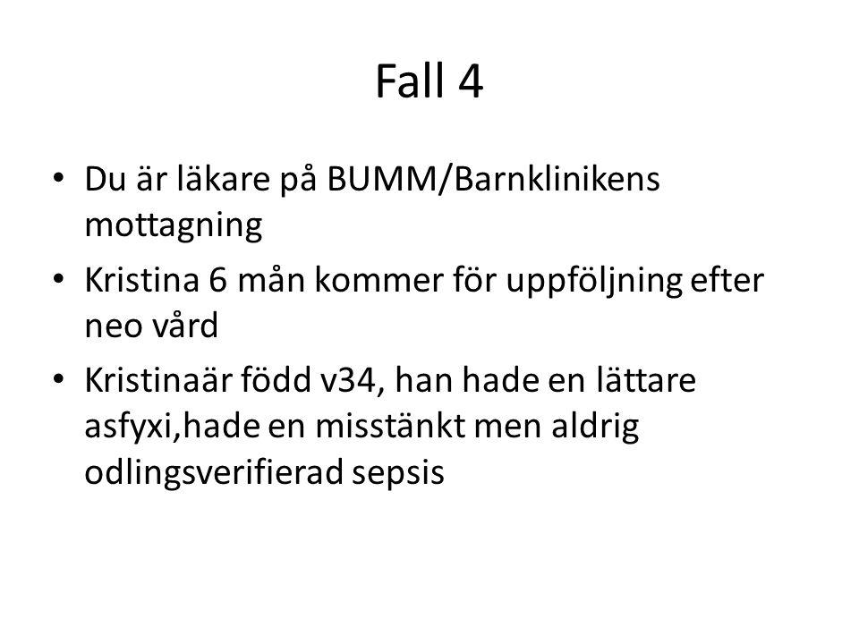 Fall 4 Du är läkare på BUMM/Barnklinikens mottagning