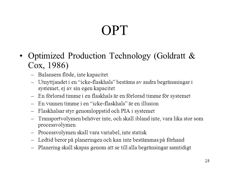 OPT Optimized Production Technology (Goldratt & Cox, 1986)