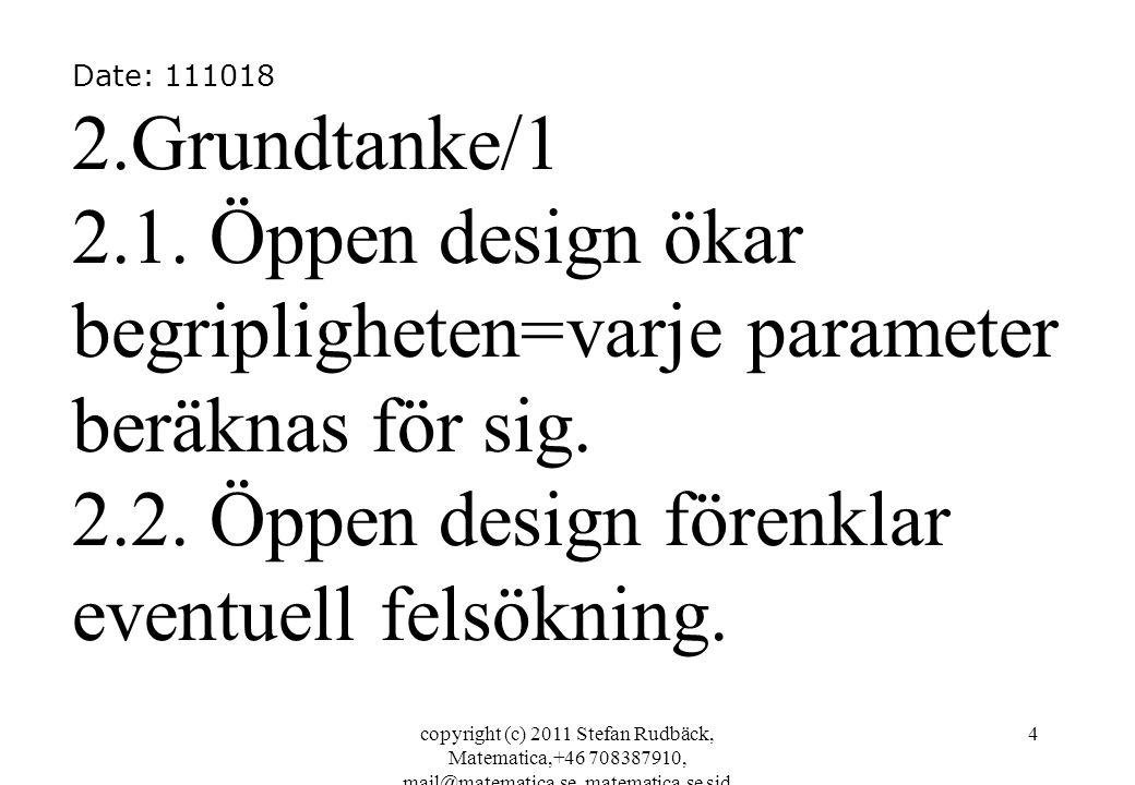 2.2. Öppen design förenklar eventuell felsökning.