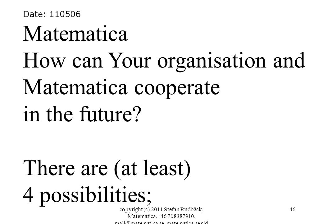 How can Your organisation and Matematica cooperate in the future