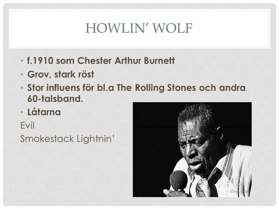 Howlin' wolf f.1910 som Chester Arthur Burnett Grov, stark röst