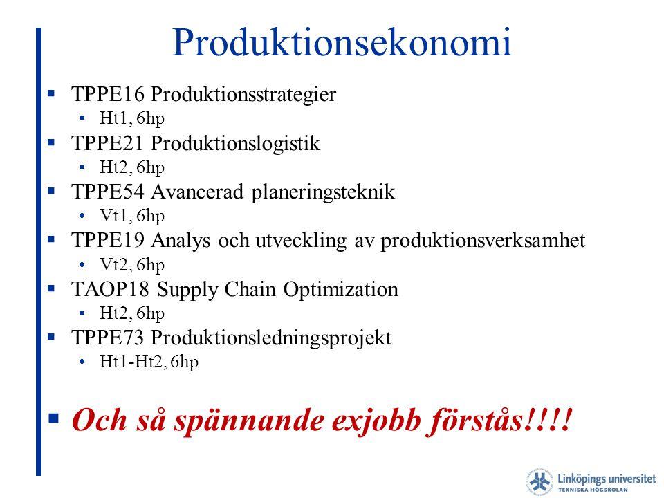 Produktionsekonomi Och så spännande exjobb förstås!!!!