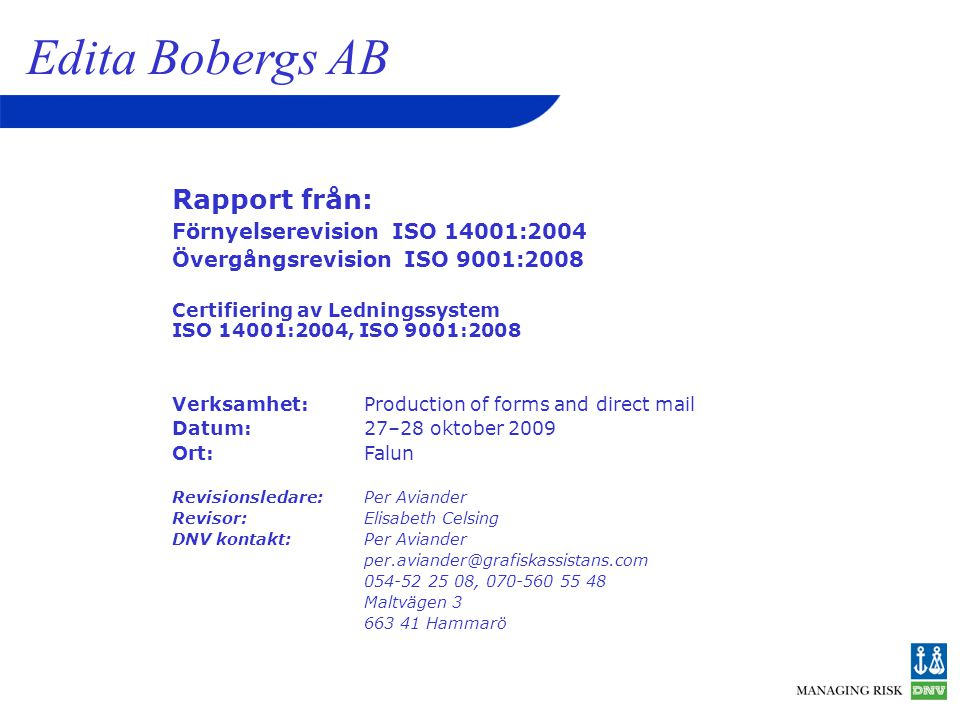 Edita Bobergs AB Rapport från: Förnyelserevision ISO 14001:2004
