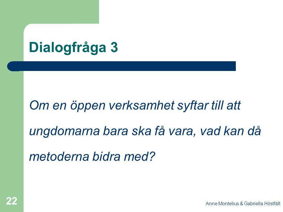 Dialogfråga 3 Om en öppen verksamhet syftar till att