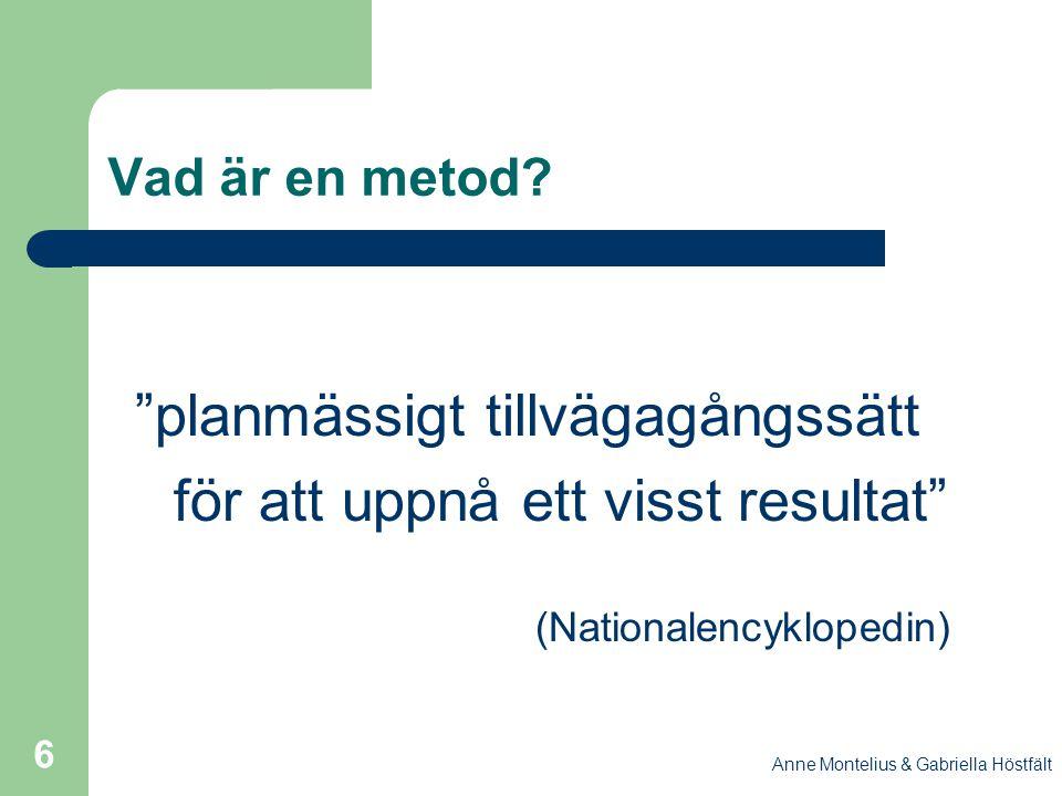 för att uppnå ett visst resultat (Nationalencyklopedin)