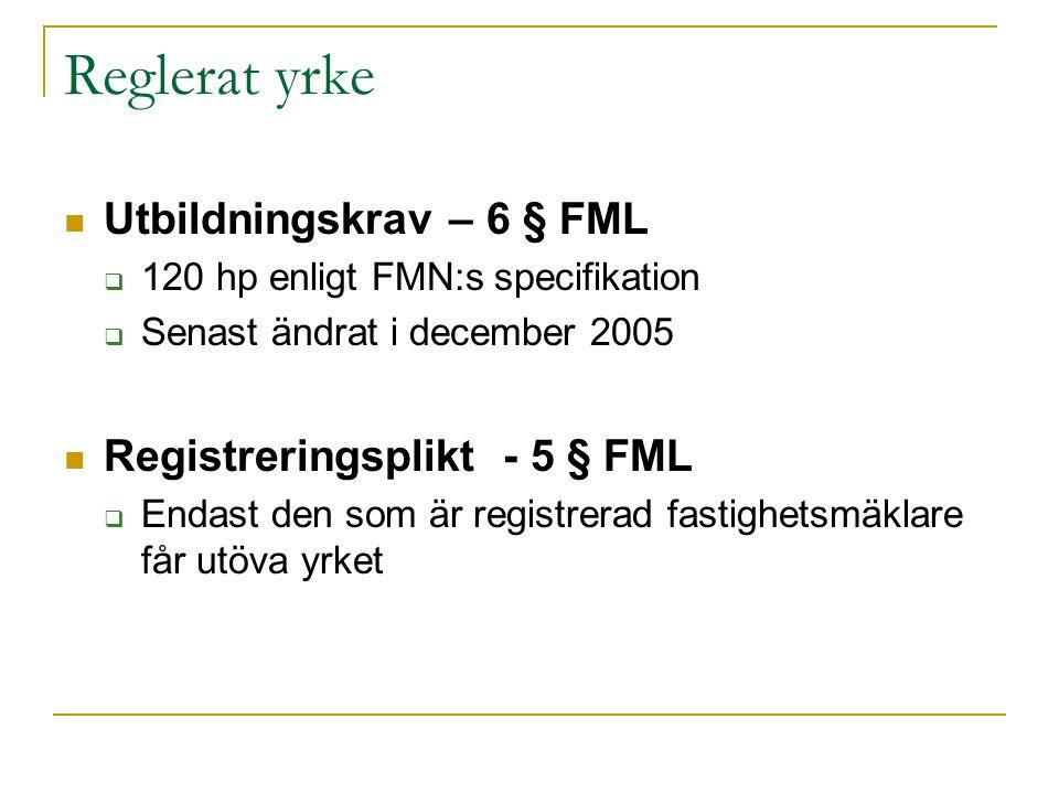 Reglerat yrke Utbildningskrav – 6 § FML Registreringsplikt - 5 § FML