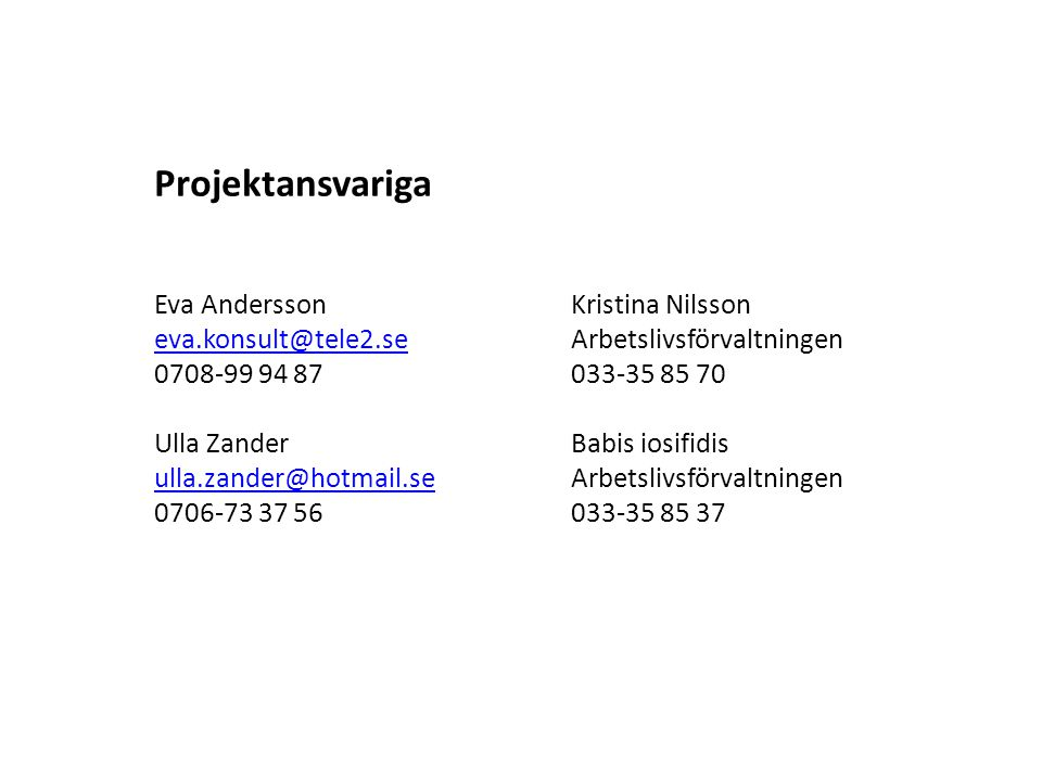 Projektansvariga Eva Andersson Kristina Nilsson