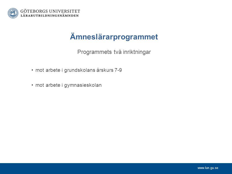 Ämneslärarprogrammet Programmets två inriktningar