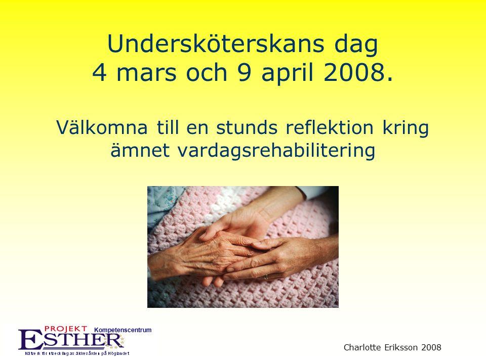 Undersköterskans dag 4 mars och 9 april 2008