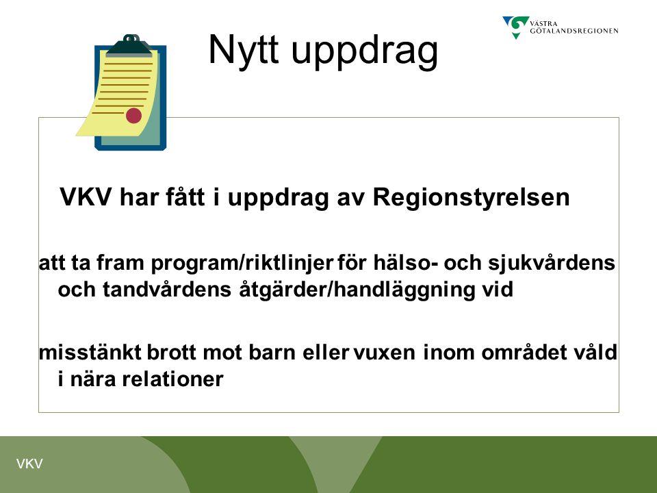 Nytt uppdrag VKV har fått i uppdrag av Regionstyrelsen