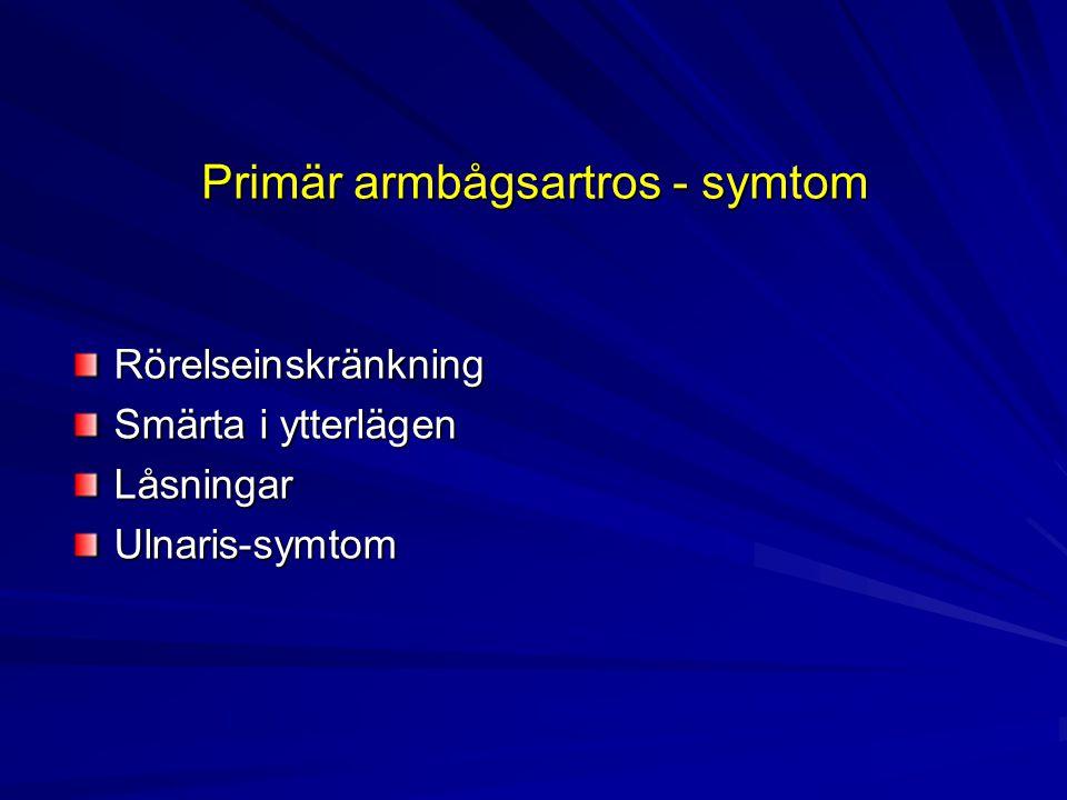 Primär armbågsartros - symtom