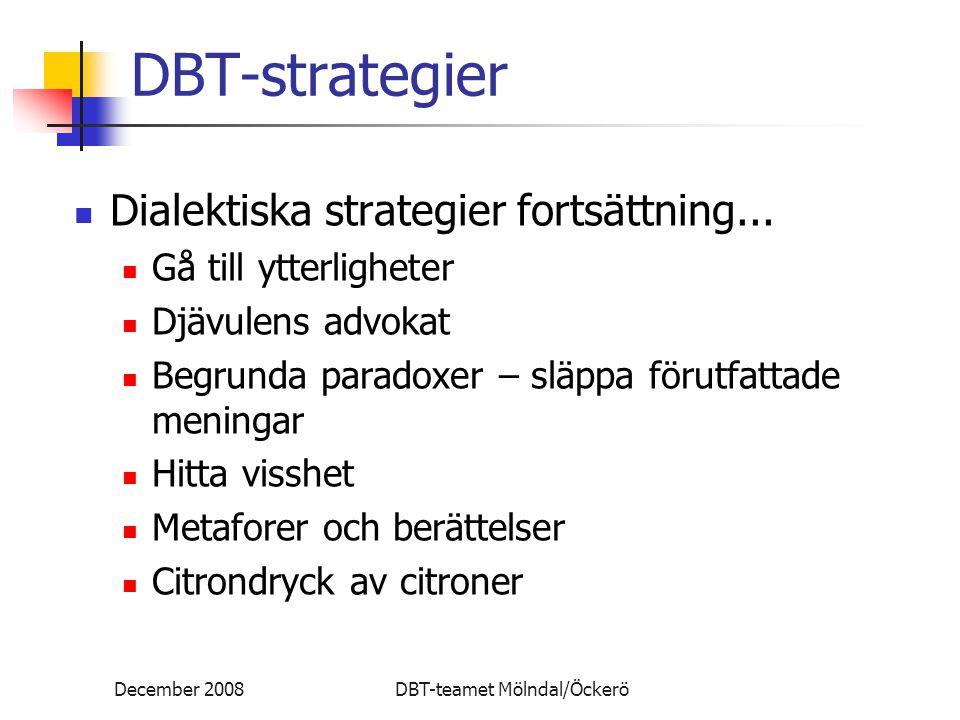 DBT-strategier Dialektiska strategier fortsättning...