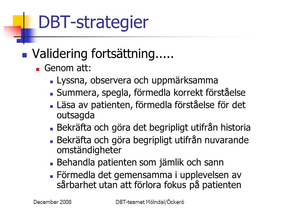 DBT-strategier Validering fortsättning..... Genom att: