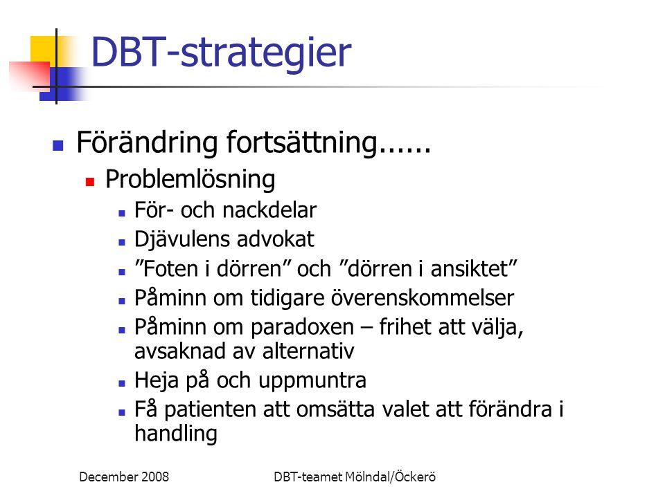 DBT-strategier Förändring fortsättning...... Problemlösning