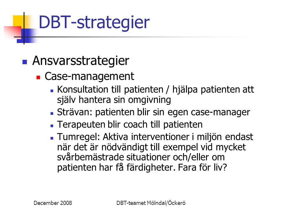 DBT-strategier Ansvarsstrategier Case-management