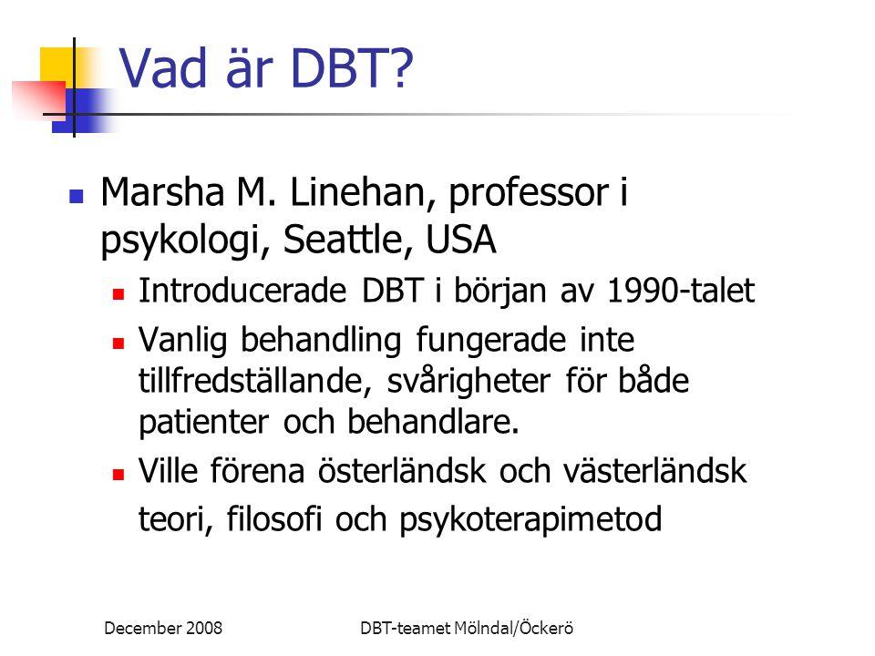 Vad är DBT Marsha M. Linehan, professor i psykologi, Seattle, USA