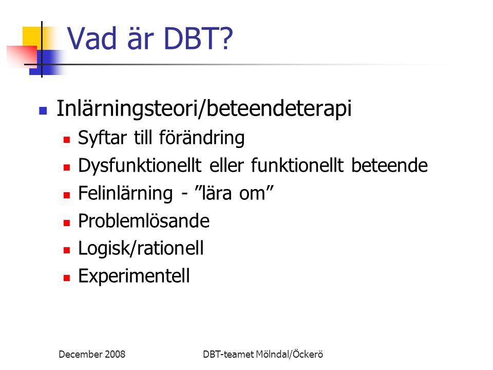 Vad är DBT Inlärningsteori/beteendeterapi Syftar till förändring