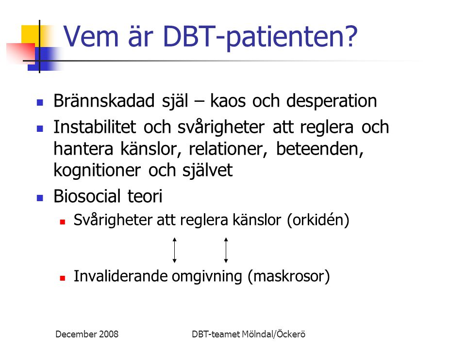 Vem är DBT-patienten Brännskadad själ – kaos och desperation