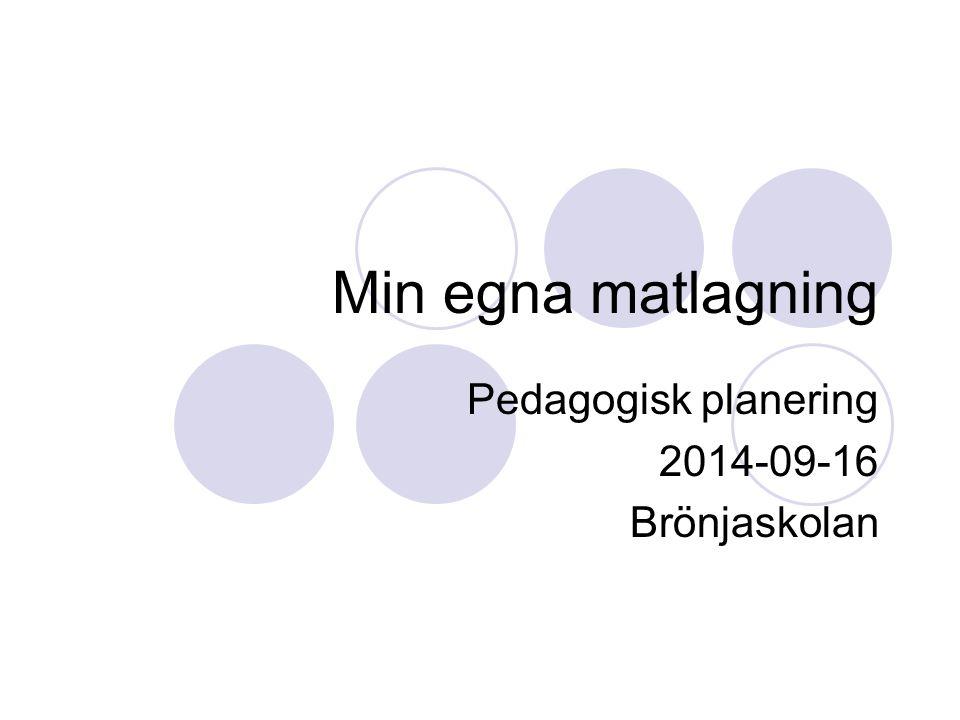 Pedagogisk planering 2014-09-16 Brönjaskolan