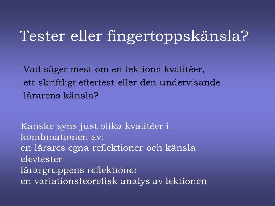 Tester eller fingertoppskänsla