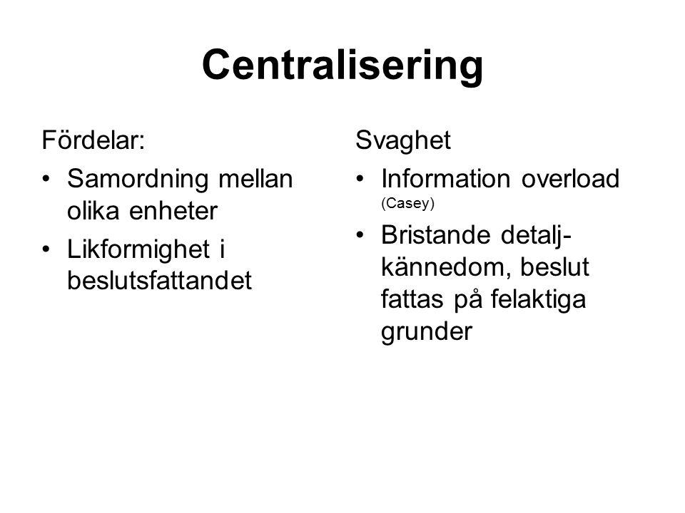 Centralisering Fördelar: Samordning mellan olika enheter