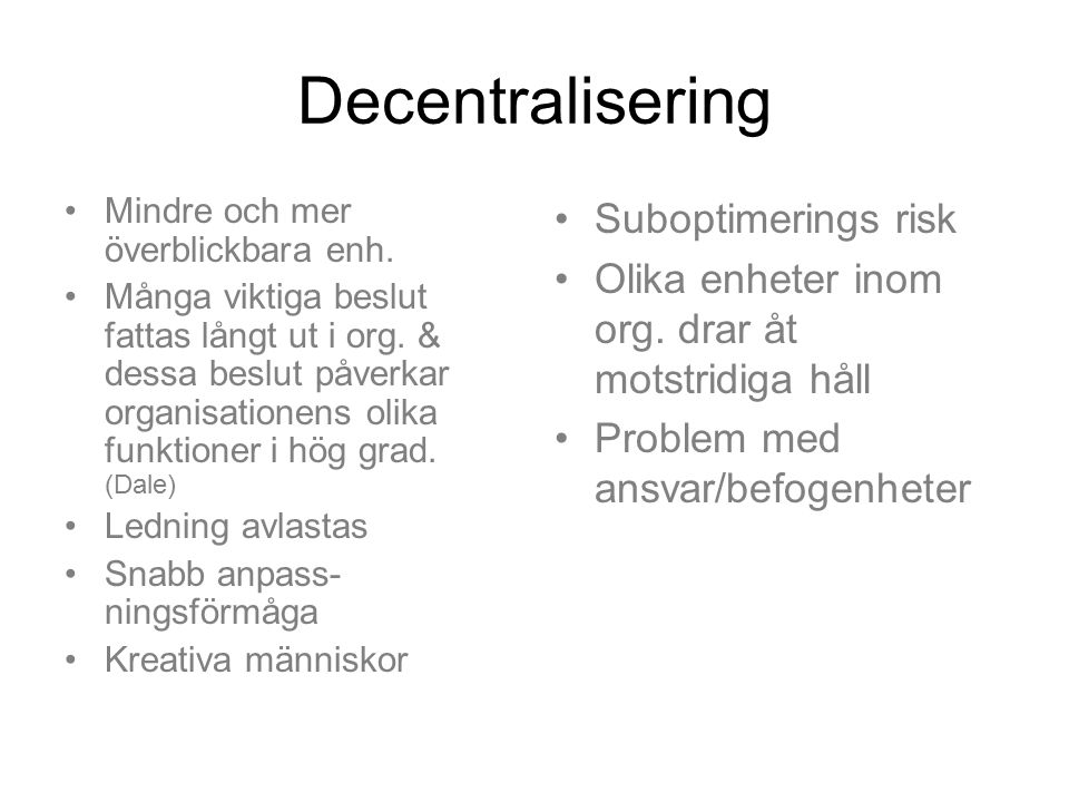 Decentralisering Suboptimerings risk