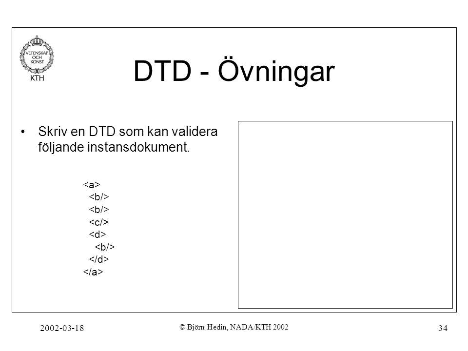 DTD - Övningar Skriv en DTD som kan validera följande instansdokument.