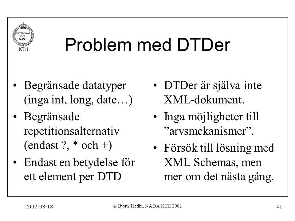 Problem med DTDer Begränsade datatyper (inga int, long, date…)