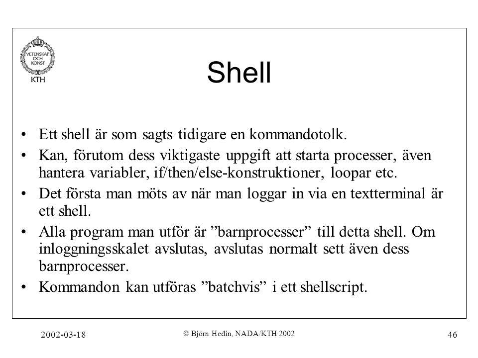 Shell Ett shell är som sagts tidigare en kommandotolk.