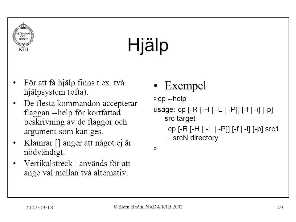 Hjälp Exempel För att få hjälp finns t.ex. två hjälpsystem (ofta).