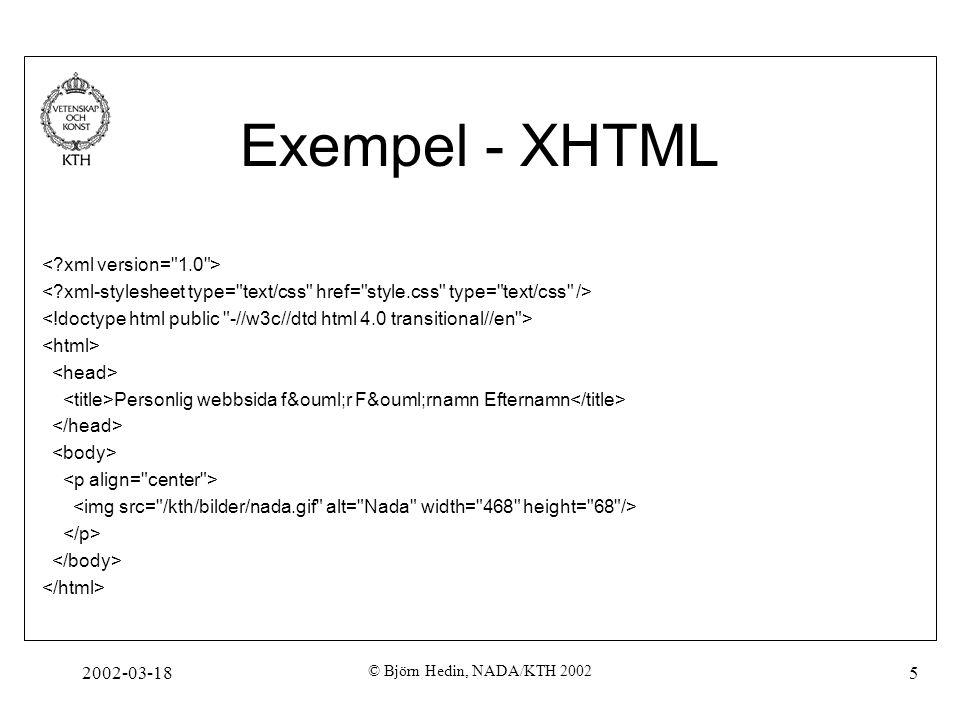 Exempel - XHTML < xml version= 1.0 >
