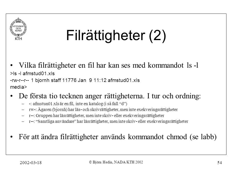 Filrättigheter (2) Vilka filrättigheter en fil har kan ses med kommandot ls -l. >ls -l afmstud01.xls.
