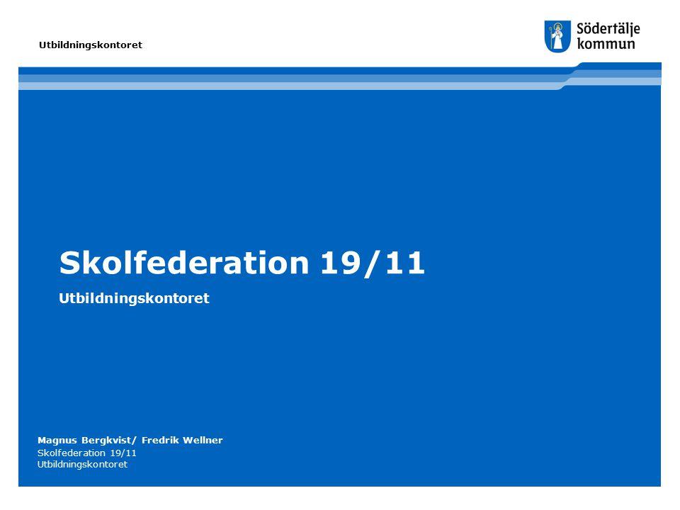Skolfederation 19/11 Utbildningskontoret Utbildningskontoret