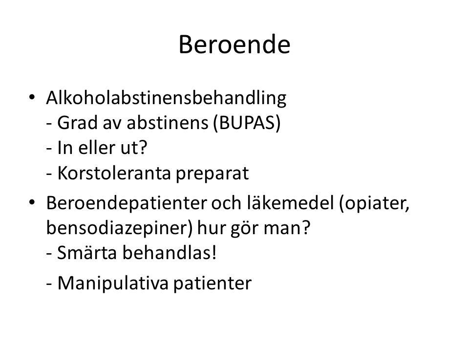 Beroende Alkoholabstinensbehandling - Grad av abstinens (BUPAS) - In eller ut - Korstoleranta preparat.