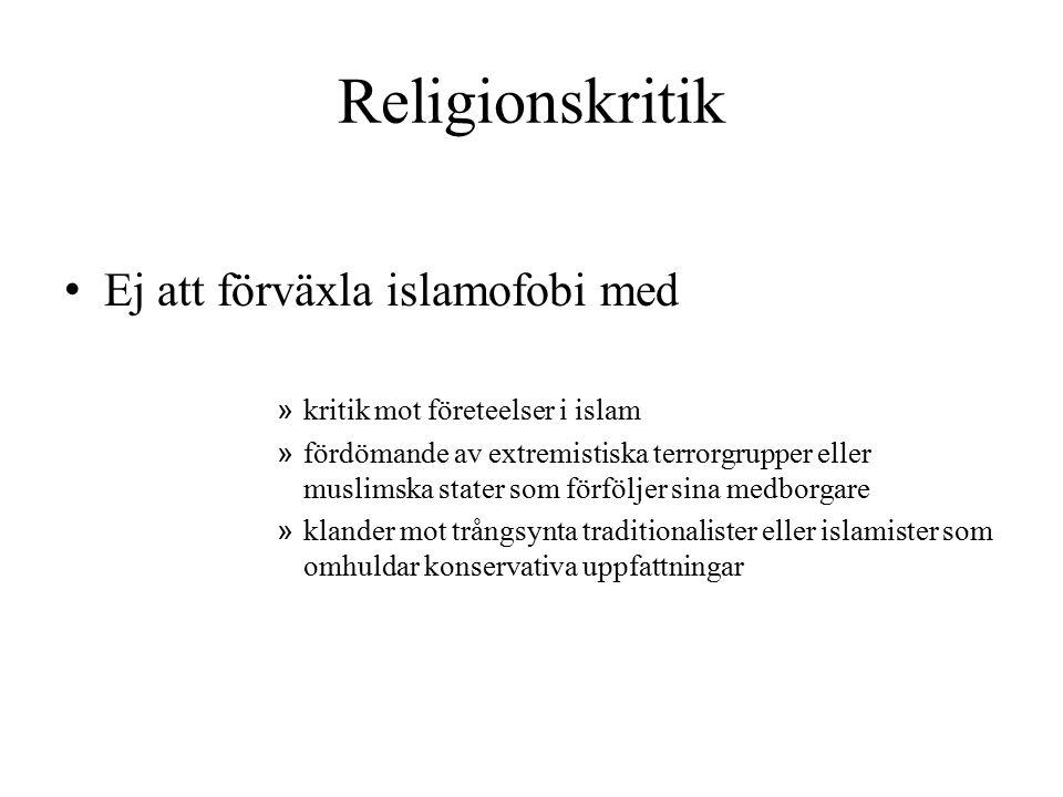Religionskritik Ej att förväxla islamofobi med
