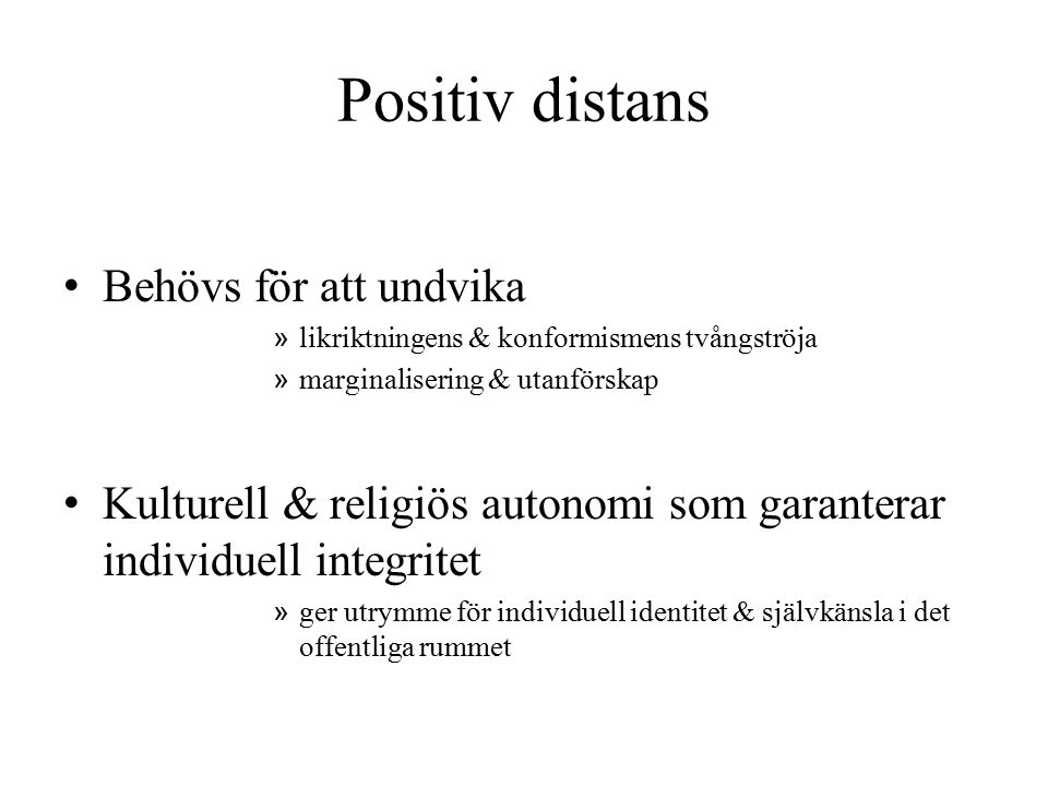 Positiv distans Behövs för att undvika
