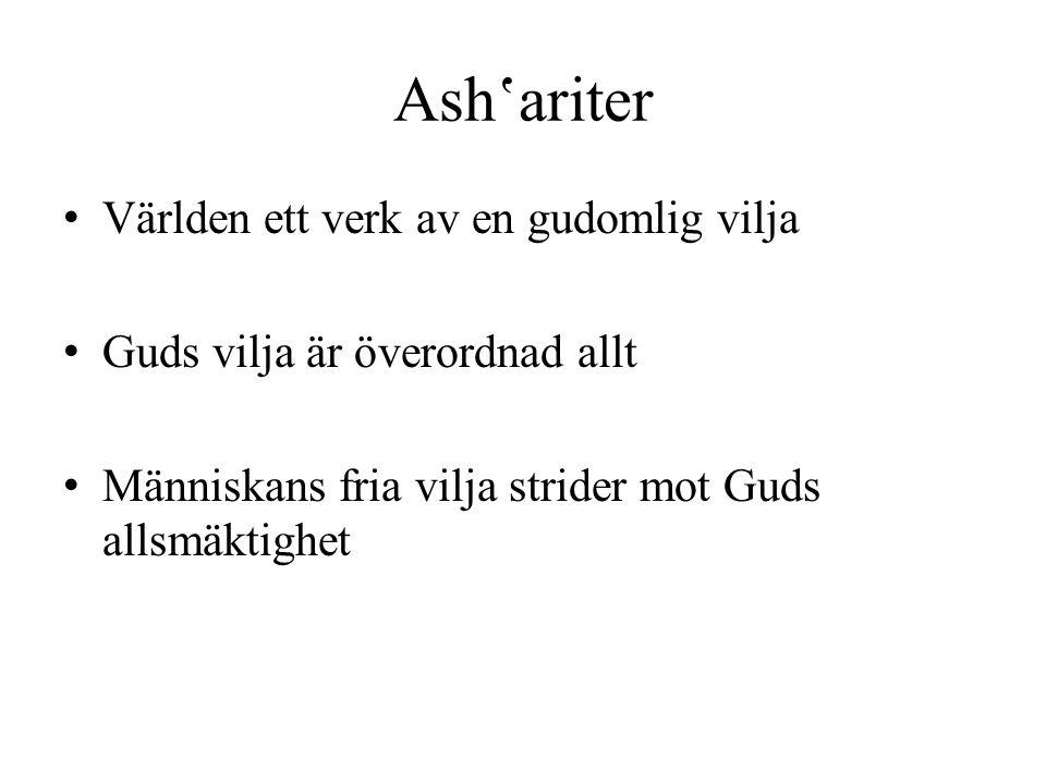 Ash'ariter Världen ett verk av en gudomlig vilja