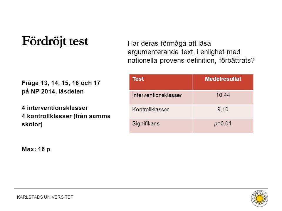 Fördröjt test Har deras förmåga att läsa argumenterande text, i enlighet med nationella provens definition, förbättrats