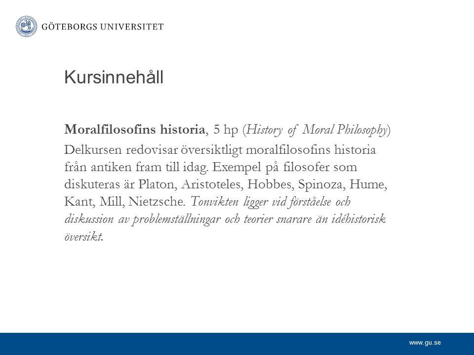 Kursinnehåll Moralfilosofins historia, 5 hp (History of Moral Philosophy)