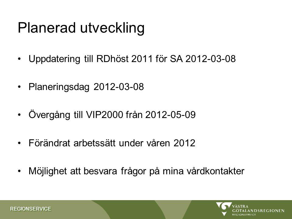Planerad utveckling Uppdatering till RDhöst 2011 för SA 2012-03-08