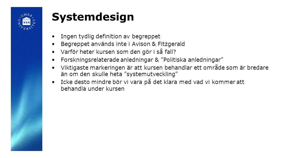 Systemdesign Ingen tydlig definition av begreppet