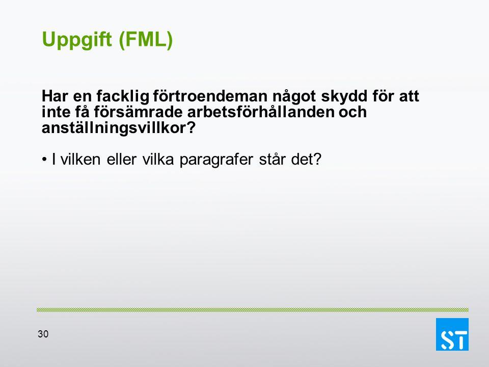 Uppgift (FML) Har en facklig förtroendeman något skydd för att inte få försämrade arbetsförhållanden och anställningsvillkor